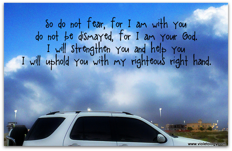 So do not fear I am with you